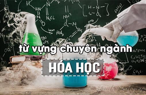 Dịch tiếng anh chuyên ngành hóa học