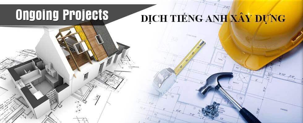 Dịch tiếng Anh chuyên ngành xây dựng