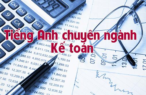 Dịch tiếng anh chuyên ngành kế toán